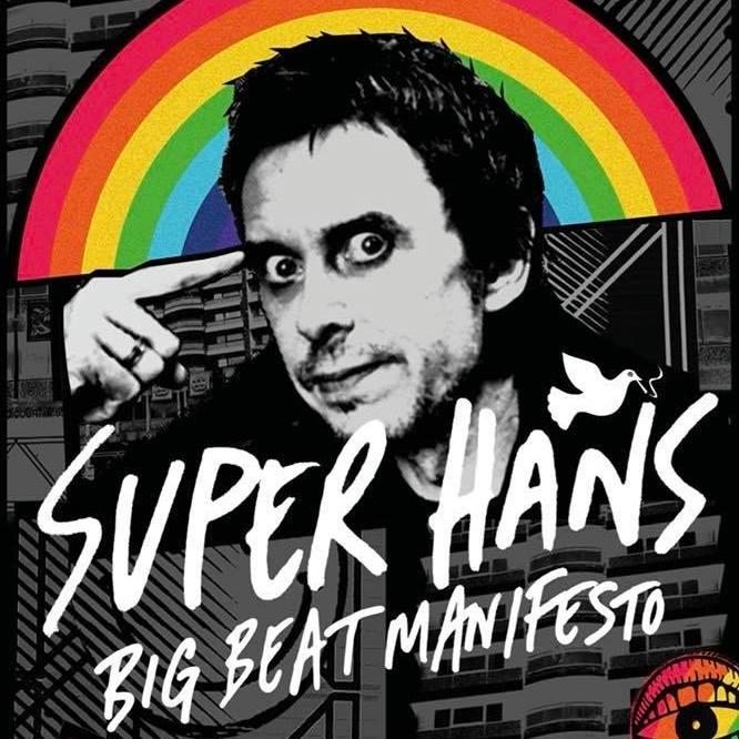 SUPER HANS BIG BEAT MANIFESTO